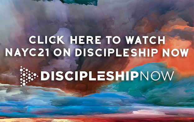 NAYC21 Discipleship Now